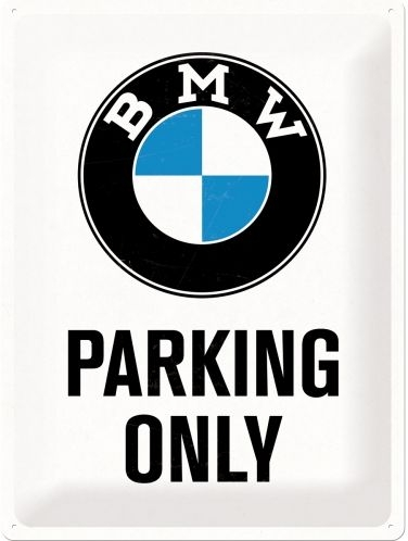 Blechschild 30x40cm  BMW - Parking Only Weiß