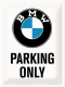 Metal Sign 30x40cm BMW - Parking Only White